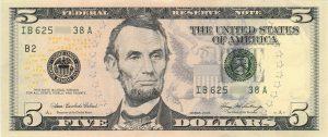 A five dollar bill.